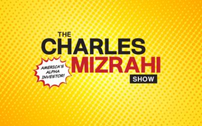 INTRODUCING THE CHARLES MIZRAHI SHOW